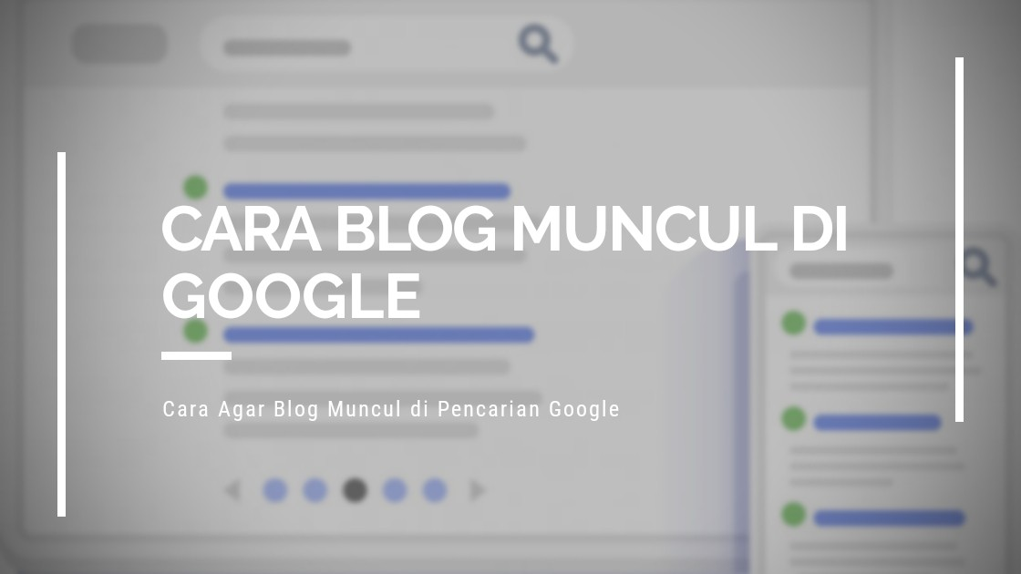 Cara Agar Blogger Muncul di Google