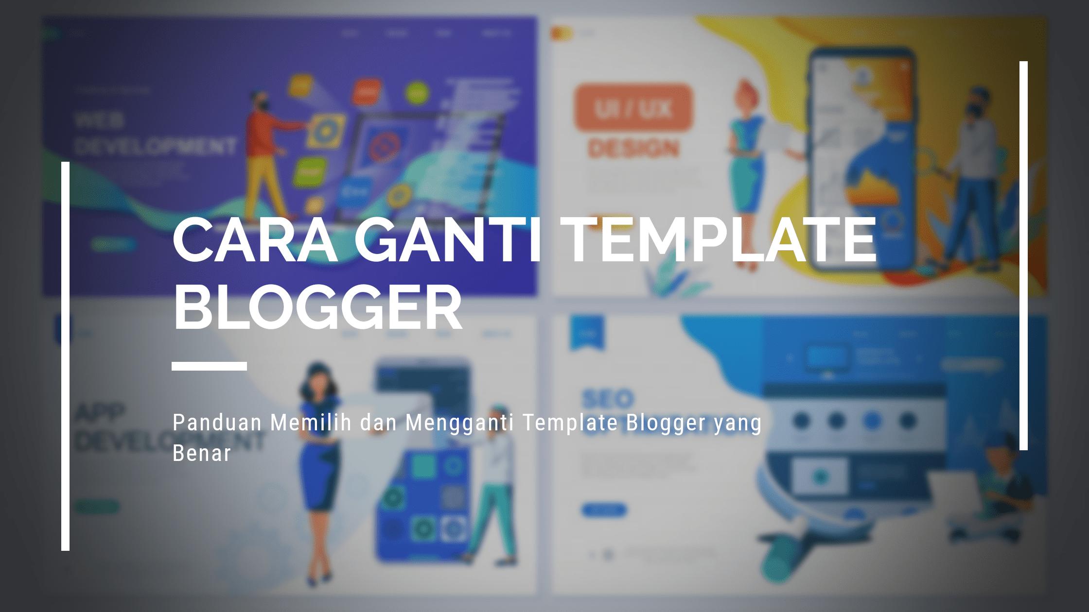 Cara mengganti template blogger terbaru 2020